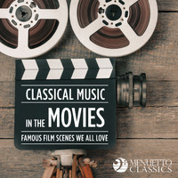Various Artists - Classical Music in the Movies: Famous Scenes We All Love