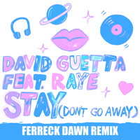 David Guetta - Stay (Don't Go Away) [feat. Raye] (Ferreck Dawn Remix)