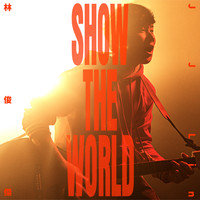 JJ Lin - SHOW THE WORLD