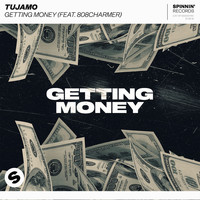 Tujamo - Getting Money (feat. 808Charmer) (Explicit)