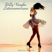 Billy Vaughn - Latinoamericano (Analog Source Remaster 2018)