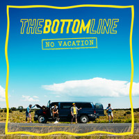 The Bottom Line - No Vacation (Explicit)