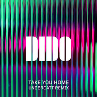 Dido - Take You Home (Undercatt Remix)