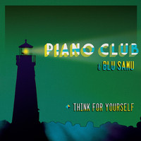 Piano Club - Think for Yourself