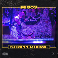 Migos - Stripper Bowl (Explicit)