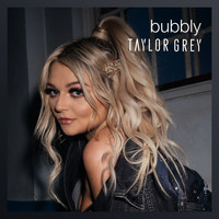 Taylor Grey - Bubbly