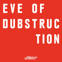 The Chemical Brothers - Eve Of Dubstruction