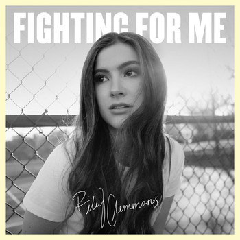 Riley Clemmons - Fighting For Me