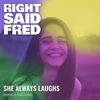 Right Said Fred - She Always Laughs (Harris & Ford Remix)