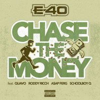 E-40 - Chase The Money (Explicit)