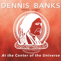 Dennis Banks & Michel Tyabji - Nowa Cumig: At the Center of the Universe