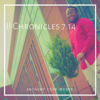 Anthony Cook-Moore - 2nd Chronicles 7:14