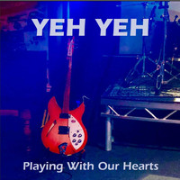 Yeh Yeh - Playing with Our Hearts