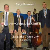 Andy Sherwood - Live at the Groton City Cabaret, Vol. 1