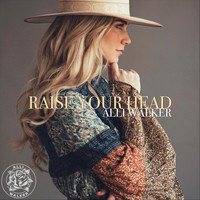Alli Walker - Raise Your Head
