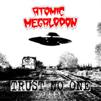Atomic Megalodon - Trust No One (Explicit)