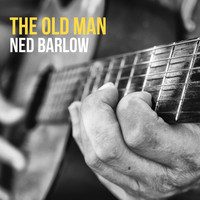 Ned Barlow - The Old Man