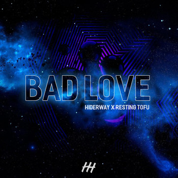 Hiderway - Bad Love (feat. Resting Tofu)