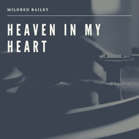 Mildred Bailey - Heaven in my Heart