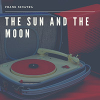 Frank Sinatra - The Sund and the Moon