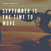 Sammy Davis Jr. - September is the Time to Move