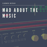 Carmen McRae - Mad about the Music