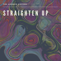 The Andrews Sisters - Straighten Up