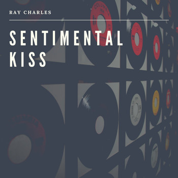 Ray Charles - Sentimental Kiss