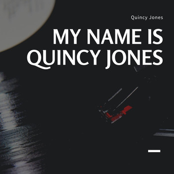 Quincy Jones - My Name is Quincy Jones