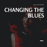 Ivory Joe Hunter - Changing the Blues