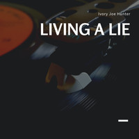 Ivory Joe Hunter - Living a Lie
