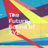 The Future Sound of XYZ - Revoir