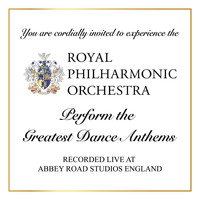 Royal Philharmonic Orchestra - Royal Philharmonic Orchestra Perform The Greatest Dance Anthems (Recorded Live at Abbey Road Studios, England)