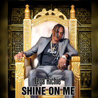 Tega Richie - Shine on Me