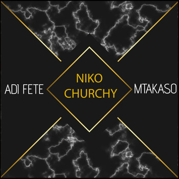 Adi Fete with Mtakaso - Niko Churchy