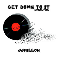 JJMILLON - Get Down to It (Breakbeat Mix)