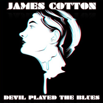James Cotton - Devil Played The Blues
