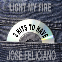 José Feliciano - Light My Fire 3 Hits To Have!