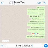 Stalk Ashley - Drunk Texting