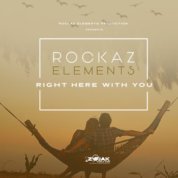 Rockaz Elements - Right Here With You