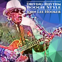 John Lee Hooker - Driving-Rhythm Boogie Style (Explicit)