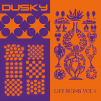 Dusky - Life Signs Vol. 1