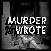 Murder He Wrote - Loss