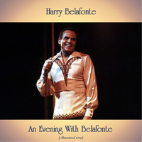 Harry Belafonte - An Evening With Belafonte (Remastered 2019)