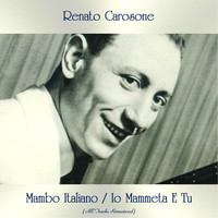 Renato Carosone - Mambo Italiano / Io Mammeta E Tu (All Tracks Remastered)