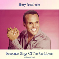 Harry Belafonte - Belafonte Sings Of The Caribbean (All Tracks Remastered)