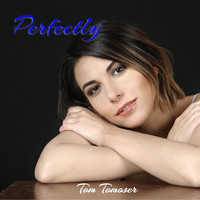 Tom Tomoser - Perfectly