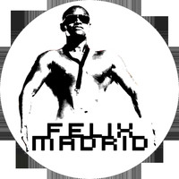 Felix Madrid - Intro