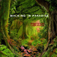 Tiberius - Walking in Paradise