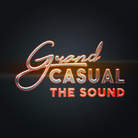 Grand Casual - The Sound (Explicit)
